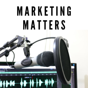 podcast for business - Marketing Matters